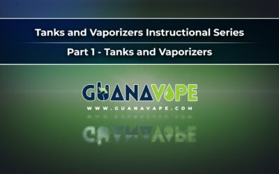Part 1 – Tanks and Vaporizers